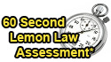"""60 Second Lemon Law Assessment*"""